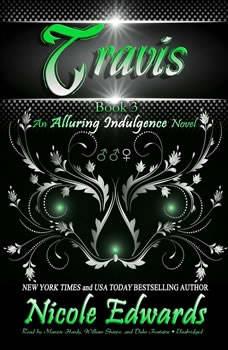Travis: An Alluring Indulgence Novel, Book 3, Nicole Edwards