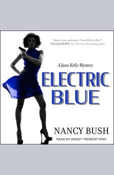Electric Blue: A Jane Kelly Mystery, Nancy Bush