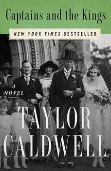 Captains and the Kings: The Story of an American Dynasty, Taylor Caldwell