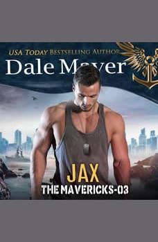 Jax: Book 3: The Mavericks, Dale Mayer