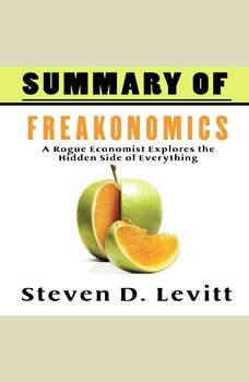 A Summary of Freakonomics, Steven D. Levitt's