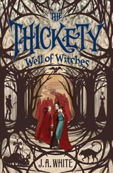 The Thickety: Well of Witches, J. A. White