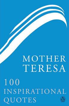 Mother Teresa100 Inspirational Quotes, Mother Teresa