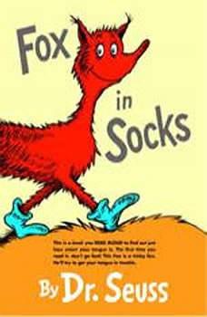Fox in Socks, Dr. Seuss