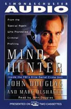 Mindhunter: Inside the FBI's Elite Serial Crime Unit, John E. Douglas