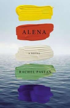 Alena, Rachel Pastan