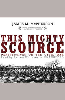 This Mighty Scourge: Perspectives on the Civil War, James M. McPherson