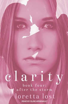 Clarity Book Four: After The Storm, Loretta Lost