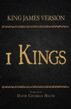 The Holy Bible in Audio - King James Version: 1 Kings, David Cochran Heath