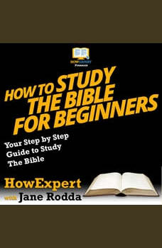How To Study The Bible for Beginners: Your Step By Step Guide To Study The Bible, HowExpert