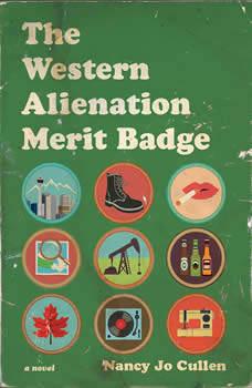The Western Alienation Merit Badge: A Novel, Nancy Jo Cullen