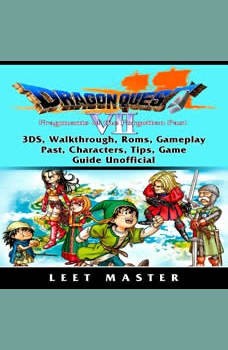Dragon Quest VII Fragments of a Forgotten Past Game, Walkthrough, 3DS, Characters, Tips, Cheats, Download, Guide Unofficial, Leet Master