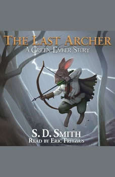 The Last Archer: A Green Ember Story, S. D. Smith