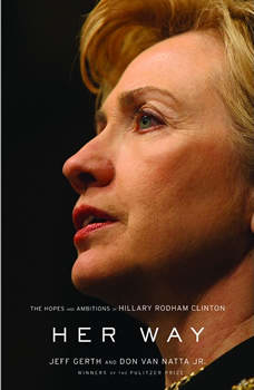 Her Way: The Hopes and Ambitions of Hillary Rodham Clinton, Jeff Gerth
