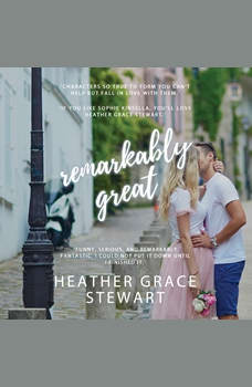 Remarkably Great, Heather Grace Stewart