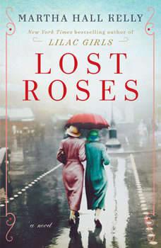Lost Roses: A Novel A Novel, Martha Hall Kelly