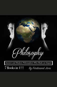 Philosophy: Ancient and Modern Philosophers Who Made an Impact, Ferdinand Jives