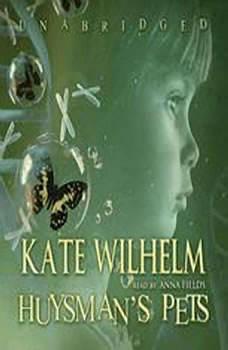 Huysmans Pets, Kate Wilhelm
