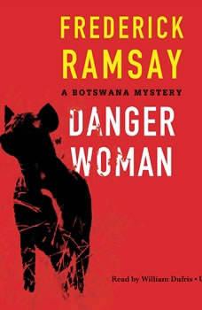 Danger Woman: A Botswana Mystery A Botswana Mystery, Frederick Ramsay