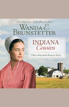 Indiana Cousins: 3 Best Selling Amish Romance Novels, Wanda E Brunstetter
