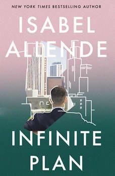 The Infinite Plan: A Novel, Isabel Allende
