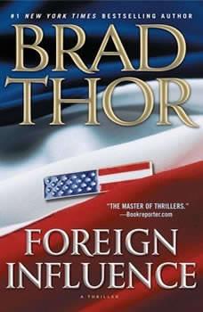 Foreign Influence: A Thriller, Brad Thor