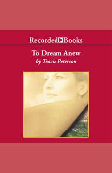 To Dream Anew, Tracie Peterson