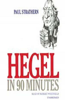 Hegel in 90 Minutes, Paul Strathern