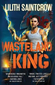 Wasteland King, Lilith Saintcrow