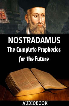 Nostradamus: The Complete Prophecies for the Future, My Ebook Publishing House