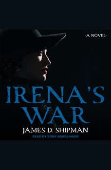 Irena's War, James D. Shipman