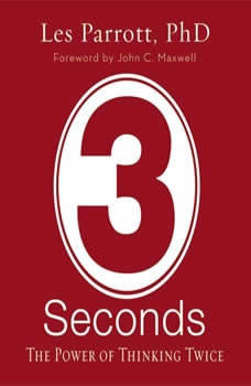 3 Seconds: The Power of Thinking Twice, Les Parrott