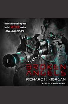 Broken Angels, Richard K. Morgan