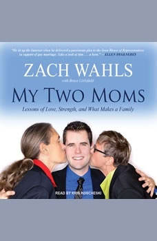 My Two Moms: Lessons of Love, Strength, and What Makes a Family, Bruce Littlefield