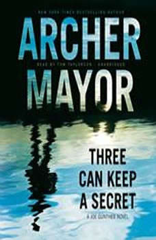 Three Can Keep a Secret: A Joe Gunther Novel A Joe Gunther Novel, Archer Mayor
