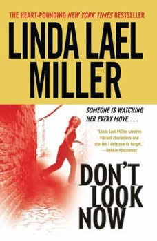 Don't Look Now, Linda Lael Miller