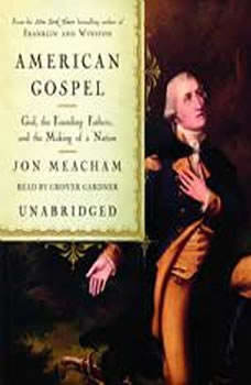 American Gospel: God, the Founding Fathers, and the Making of a Nation, Jon Meacham