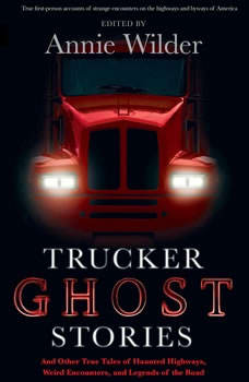 Trucker Ghost Stories, Annie Wilder