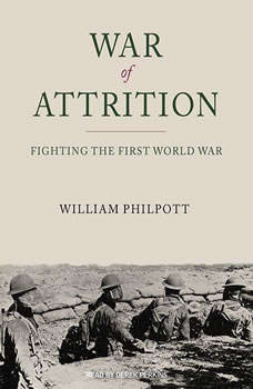 War of Attrition: Fighting the First World War, William Philpott