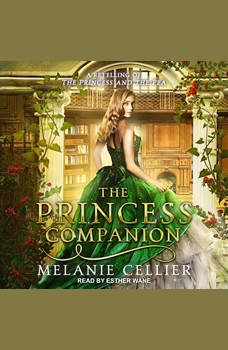 The Princess Companion: A Retelling of The Princess and the Pea, Melanie Cellier