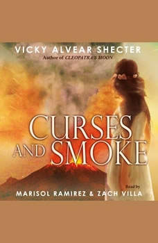 Curses and Smoke - A Novel of Pompeii, Vicky Alvear Schecter