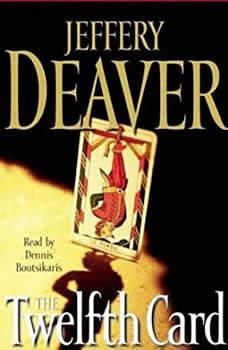 The Twelfth Card: A  Lincoln Rhyme Novel, Jeffery Deaver