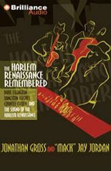 The Harlem Renaissance Remembered: Duke Ellington, Langston Hughes, Countee Cullen and the Sound of the Harlem Renaissance, Jonathan Gross