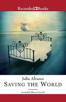 Saving the World, Julia Alvarez
