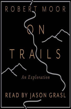 On Trails: An Exploration, Robert Moor