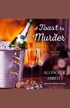 A Toast to Murder, Allyson K. Abbott