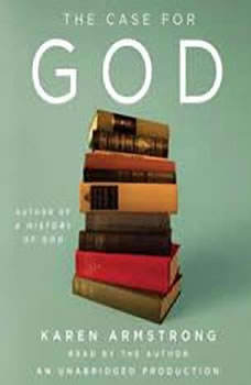 The Case for God, Karen Armstrong
