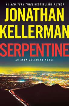 Serpentine: An Alex Delaware Novel, Jonathan Kellerman