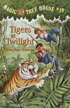 Magic Tree House #19: Tigers at Twilight, Mary Pope Osborne