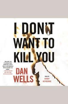 I Don't Want to Kill You, Dan Wells